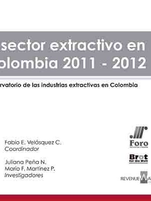 imagen El sector extractivo en Colombia 2011-2012, Foro Nacional por Colombia (2013).