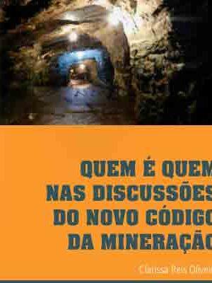 imagen Quem é quem nas discussões do Novo Código da Mineração, Ibase (2013)