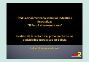 Gestión de la renta fiscal proveniente de las actividades extractivas en Bolivia – Javier Gomez (CEDLA)