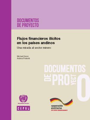 Flujos financieros ilícitos en los países andinos. Una mirada al sector minero, CEPAL (2016)