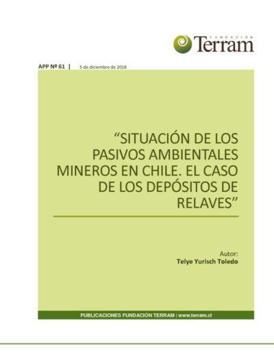 APP N°61 – Situación de los Pasivos Ambientales Mineros en Chile. El Caso de los Depósitos de Relaves (1)