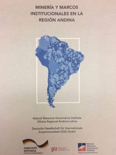 Minería y Marcos Institucionales en la Región Andina